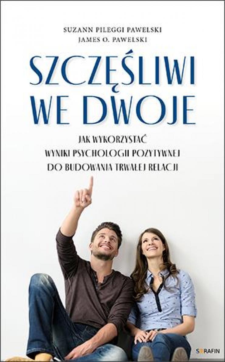 Szczęśliwi we dwoje - Suzann Pileggi Pawelski, James O. Pawelski