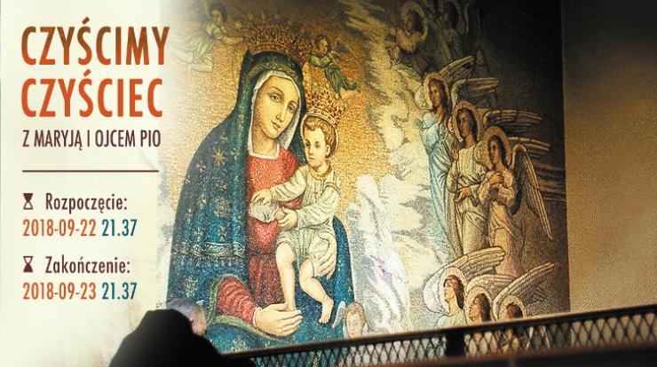 Z Maryją i Ojcem Pio czyścimy czyściec - 22 września