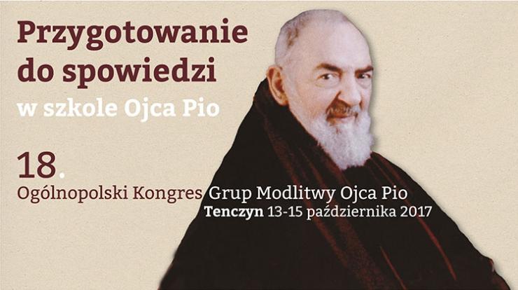 18. Ogólnopolski Kongres Grup Modlitwy Ojca Pio w Tenczynie