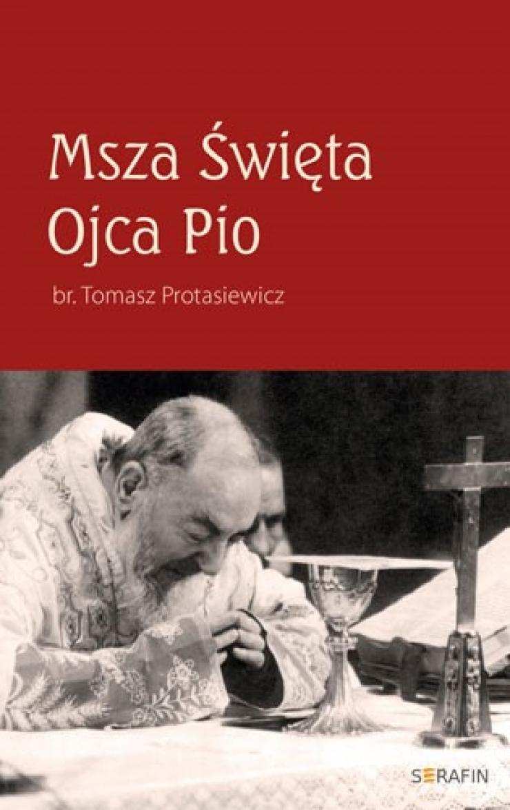 Msza Święta Ojca Pio - Tomasz Protasiewicz
