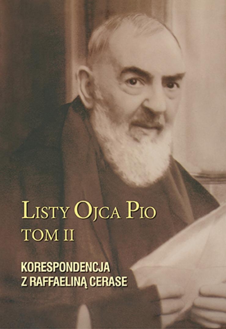 Listy Ojca Pio. Korespondencja z Raffaeliną Cerase