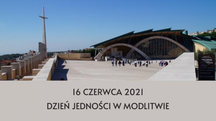 16 czerwca 2021 – DZIEŃ JEDNOŚCI W MODLITWIE